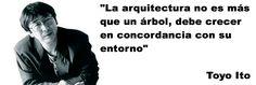 """""""La arquitectura no es más que un árbol, debe crecer en concordancia con su entorno""""  """"Architecture is not just a tree, should grow in agre..."""
