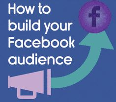 How to build your Facebook audience in 8 easy steps