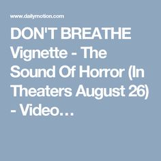 DON'T BREATHE Vignette - The Sound Of Horror (In Theaters August 26) - Video…
