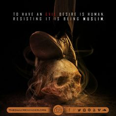 To have an evil desire is human. Resisting it is being Muslim True Quotes, Best Quotes, Awesome Quotes, Motivational Quotes, I Will Remember You, God Forgives, Islamic World, Daily Reminder, Hadith