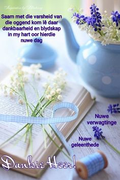 Wisdom Quotes, Bible Quotes, Qoutes, Morning Blessings, Good Morning Wishes, Lekker Dag, Goeie More, Afrikaans Quotes, Special Flowers