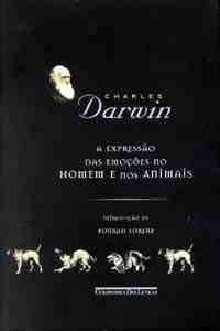 A expressão das emoções no homem e nos animais (Charles Darwin) - 12/06/2011
