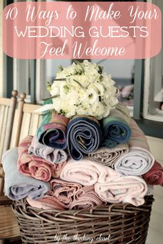 10 Ways to Make Your Wedding Guests Feel Welcome |  DIY Wedding Planning Tips via thinkingcloset.com