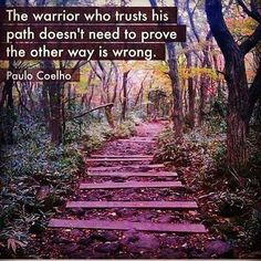 """""""The moment that he begins to walk along it, the warrior of the light recognizes the path"""" - PAULO COELHO - Quotable Quotes, Motivational Quotes, Inspirational Quotes, Wisdom Quotes, Cool Words, Wise Words, Path Quotes, A Course In Miracles, Deep"""