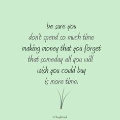 Buy More Time | Creative LDS Quotes