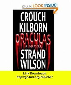 Draculas A Novel of Terror (9781456331184) Jack Kilborn, Blake Crouch, J.A. Konrath, F. Paul Wilson, Jeff Strand , ISBN-10: 1456331183  , ISBN-13: 978-1456331184 ,  , tutorials , pdf , ebook , torrent , downloads , rapidshare , filesonic , hotfile , megaupload , fileserve