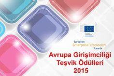 Avrupa Girişimciliği Teşvik Ödülleri 2015  AB, İzlanda, Norveç, Sırbistan veya Türkiye'den ulusal, bölgesel veya yerel idare veya kamu-özel ortaklığı iseniz ve bölge ekonominizin kalkınmasına katkıda bulunacak başarılı bir proje uygulamanız varsa 22 Nisan 2015 tarihine kadar başvuruda bulunabilirsiniz.