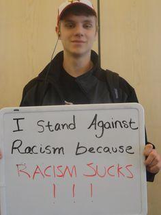 RACISM SUCKS ! ! !