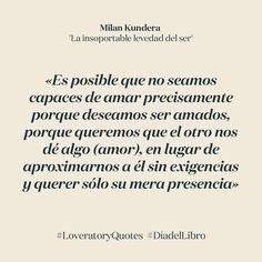 Loveratory celebra el #diadellibro con las #historiasdeamor más bellas de la #literatura. Como 'La insoportable levedad del ser' de #Milankundera #Kundera #loveratoryquotes #lovequotes #poetryquotes #poetry #love #libros #paperisnotdead #paperslovers
