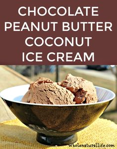 Chocolate Peanut Butter Coconut Ice Cream (Dairy-free) - Whole Natural Life Coconut Peanut Butter, Coconut Ice Cream, Chocolate Peanut Butter, Chocolate Desserts, Desert Recipes, Fall Recipes, Gf Recipes, Homemade Snickers, Homemade Ice