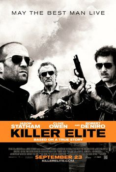 Killer Elite - I really like the type of movies where they have to plan out the hits and spy on them before they can kill them.