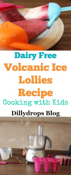 Dairy free Volcanic Ice Lollies Recipe: Cooking with Kids