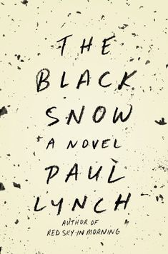 The Black Snow by Paul Lynch | 34 Of The Most Beautiful Book Covers Of 2015