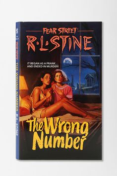 The Wrong Number: Fear Street No. 5 By R.L. Stine. I LOVED R.L STEIN!! I think i had the complete Fear Street series...