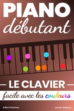 Le CLAVIER facile avec les couleurs by Julien Lheureux and Read this Book on Kobo's Free Apps. Discover Kobo's Vast Collection of Ebooks and Audiobooks Today - Over 4 Million Titles! Solfege Piano, Kalimba, Aesthetic Iphone Wallpaper, Free Apps, Audiobooks, This Book, Learning, Games, Free Sheet Music