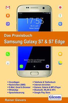 Dieses Praxisbuch unterstützt Sie beim schnellen Einstieg in die Bedienung Ihres Galaxy S7 und Galaxy S7 Edge. <br />Die Themen des Praxisbuchs:<br />- Der Einrichtungsassistent <br>- Benutzeroberfläche anpassen<br>- Google-Konto anlegen und verwalten<br>- Telefonoberfläche und Telefonbuch<br>- SMS mit der Nachrichten-Anwendung<br>- WLAN und mobiles Internet einrichten<br>- E-Mail und Webbrowser<br>- WhatsApp einrichten und nutze...