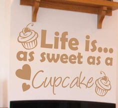 LIFE IS AS SWEET AS A CUPCAKE - Wall sticker art quote - Kitchen, dining, WQ5