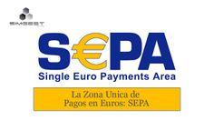 La Zona Unica de Pagos en Euros: SEPA