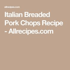 Italian Breaded Pork Chops Recipe - Allrecipes.com
