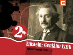 "Miniencyklopedie 2 Einstein Poodhalte roušku vzniku slavných fyzikálních teorií a ""myšlenkových experimentů"""
