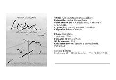"""http://medina.uco.es/record=b1598924~S6*spi LISBOA. FOTOGRAFIANDO PALABRAS. """"Hay ciudades que no tienen literatura y a otras les sobra. Lisboa pertenece a la raza de las ciudades literaturizadas, porque pertenece a la raza de las ciudades reconstruidas sobre sí mismas, capas y capas de urbes anteriores expuestas como un muestrario de sedimentos humanos"""" (del prólogo de Manuel Vázquez Montalbán)"""