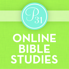 Proverbs 31 Ministries Online Bible Studies... I am so extremely excited to find this pin!!!!!!!