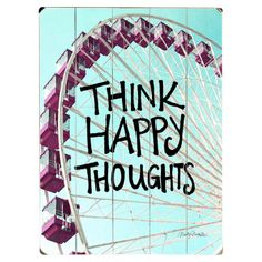 Artehouse LLC Think Happy Thoughts Graphic Art Print Multi-Piece Image on Wood Think Happy Thoughts, Love Post, Lectures, Marketing, Word Art, Wood Signs, Life Lessons, Overlays, Wise Words
