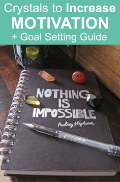 Crystals for Motivation plus Goal Setting Guide. Motivational, Planner, Goals, New Years Resolutions. #motivation #crystalhealing #goals #wellness