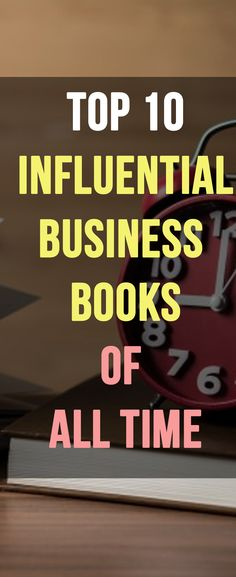 The Top Business Books of all Time, as Voted By 100 Famous CEOs & Entrepreneurs    business books worth reading | business reading list books for entrepreneurs small businesses | best books for business owners | best books for entrepreneurs    #business #businessbooks #reading via @https://www.pinterest.com/thewaystowealth/