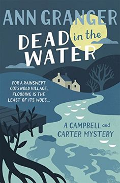 Dead In The Water: Campbell & Carter Mystery 4 eBook: Ann Granger: Amazon.co.uk: Books