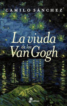 La viuda de los Van Gogh Camilo Sánchez Edhasa/2*edición,marzo 2013