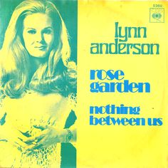 "1970: Lynn Anderson was at #1 on the US Country charts with ""Rose Garden,"" written by Joe South."
