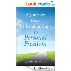 Learn what it takes to overcome turbulent #relationships.  A Journey from T1 Relationships to Personal Freedom by Dr. Winston Collins is a great recommendation that will guide you to personal freedom.
