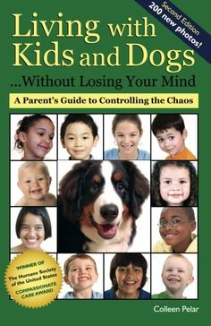 Living with Kids and Dogs . . . Without Losing Your Mind: A Parent's Guide to Controlling the Chaos (Volume 2) ** More info could be found at the image url.