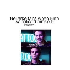 Mmmmmmhmmmmm yep, ha, uh huh, yep I mean when he died I was sad.... for like two seconds but then I was like there is nothing in the way bellarke (boy I was wrong)