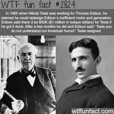 """Nikola Tesla and Thomas Edison -WTF fun facts ...and hundreds of patents stolen by Edison from Tesla, still american """"fun"""""""