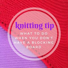 Knitting Tip: What to do if you don't have a blocking board — NobleKnits Knitting Blog