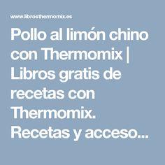 Pollo al limón chino con Thermomix | Libros gratis de recetas con Thermomix. Recetas y accesorios Thermomix Gin Tonic, Flan, Tasty, Cooking, Ferrero Rocher, Reyes, Empanadas, Picnics, Tortillas