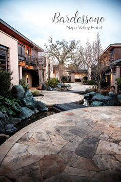 A Napa Valley Hotel To Swoon Over Bardessono