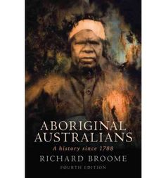 "Read ""Aboriginal Australians A history since by Richard Broome available from Rakuten Kobo. 'In this book Richard Broome has managed an enviable achievement. The vast sweeping story of Aboriginal Australia from Australian Aboriginal History, Good Books, Books To Read, Australian Aboriginals, Aboriginal People, Aboriginal Education, Winners And Losers, Social Science, History Books"