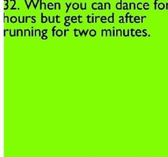I don't know how or why. And I have proof. I dance for two hours straight on Saturday, but it takes me nine minuets to run the mile!