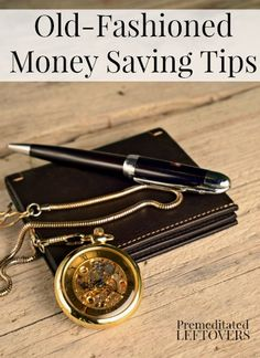 Old- Fashioned Money Saving Tips  - Because saving money never goes out of style!
