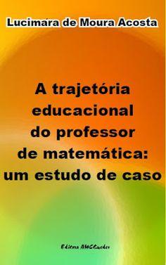 Editora AMC Guedes: A Trajetória educacional do professor de matemátic...