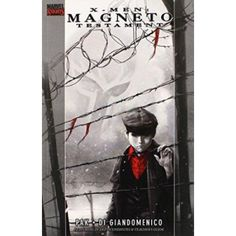 X-Men: Magneto Testament (New Printing) by Greg Pak, Carmine Di Giandomenico, 9780785191728