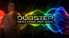 Best Dubstep mix 2013 (New Free Download Songs, 2 Hours, Full playlist, ...