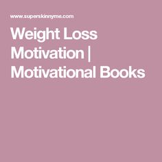 Weight Loss Motivation | Motivational Books