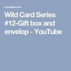 Wild Card Series #12-Gift box and envelop - YouTube