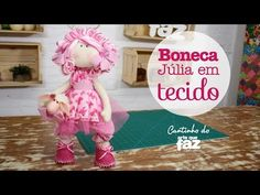 DIY - Artesanato Boneca Júlia em tecido - Por Jô Cruz - YouTube