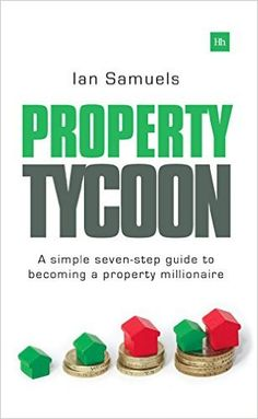Property Tycoon: A Simple Seven Step Guide to Becoming a Property Millionaire: Amazon.es: Ian Samuels: Libros en idiomas extranjeros