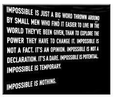 #Impossible is nothing.  #fact